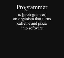 Programmer an Organism that turns caffeine and pizza into software, Funny Unisex T-Shirt