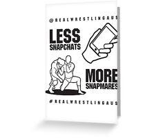 Less Snapchats, More Snapmares Greeting Card