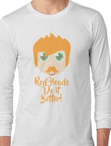 Red Heads Do It Best Long Sleeve T-Shirt