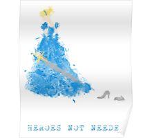 Cinderella-HeroesNOTNeeded Poster