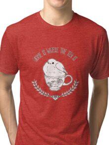 Home Is Where The Tea Is Tri-blend T-Shirt