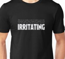 Irritating Unisex T-Shirt
