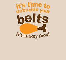 It's time to unbuckle your belts! It's TURKEY TIME! Thanksgiving funny Womens Fitted T-Shirt
