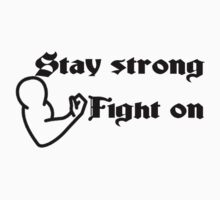 Stay Strong Fight on Kids Tee