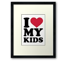I love my kids Framed Print