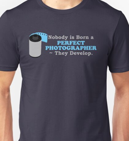 Nobody is Born a Perfect Photographer T-Shirt