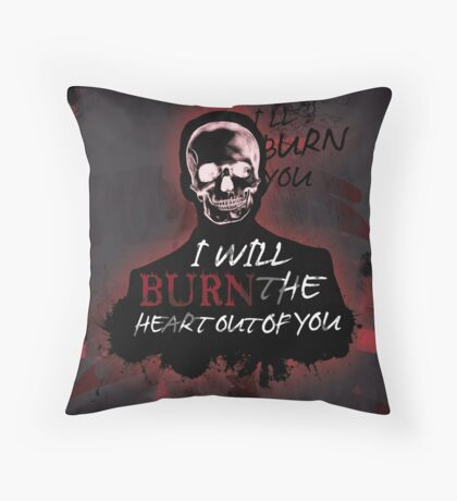 I'll Burn The Heart Out Of You Throw Pillow