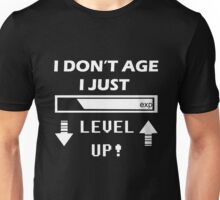I Dont Age I Level Up  Unisex T-Shirt