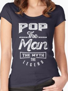 Pop. The Man. The Myth. The Legend Women's Fitted Scoop T-Shirt