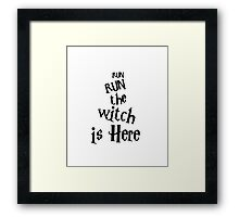 Run The Witch Is Here Halloween Party Outfit Costume Framed Print