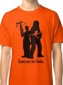 Guns are for fools. Classic T-Shirt