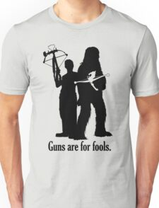 Guns are for fools. Unisex T-Shirt