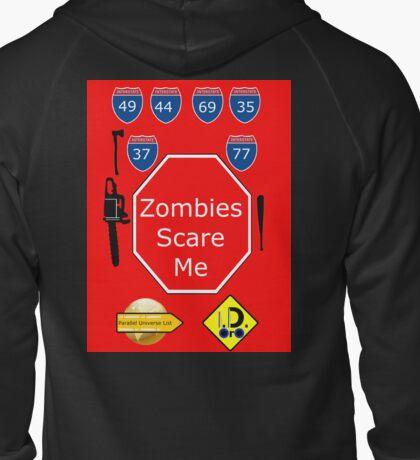Zombies Scare Me Zipped Hoodie