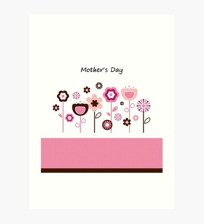 Pink flowers for Mother : Original designers edition Art Print