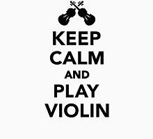 Keep calm and play violin Unisex T-Shirt