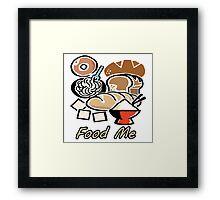 Food Me Framed Print