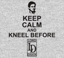 Keep Calm And Kneel Before Lord Disick by bekemdesign