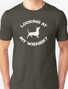 Are you looking at my wiener? Unisex T-Shirt