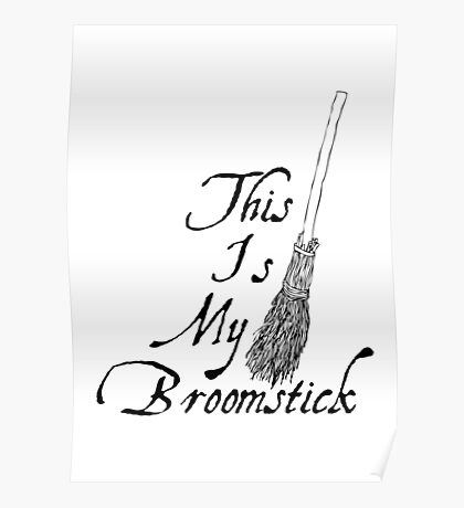 This is my broomstick Poster