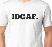 IDGAF Unisex T-Shirt
