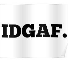 IDGAF Poster