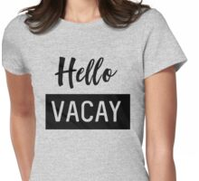 Hello Vacay Womens Fitted T-Shirt