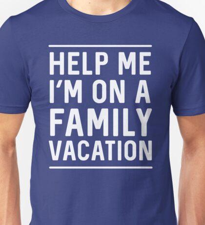 Help Me, I'm on family vacation Unisex T-Shirt