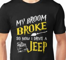 My broom broke so now i drive a jeep Tshirt Unisex T-Shirt