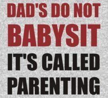 Dads Babysit Parenting One Piece - Short Sleeve
