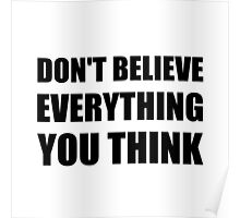 Dont Believe Everything You Think Poster