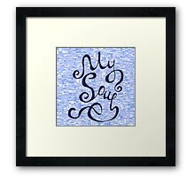 My Soul hand lettering text  Framed Print