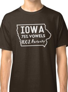 Iowa. 75% Vowels. 100% Awesome Classic T-Shirt