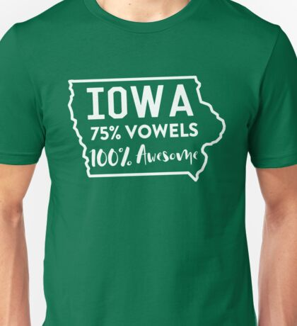 Iowa. 75% Vowels. 100% Awesome Unisex T-Shirt