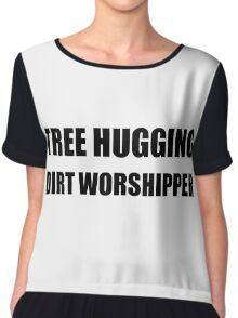 Tree Hugging Dirt Worshipper Chiffon Top