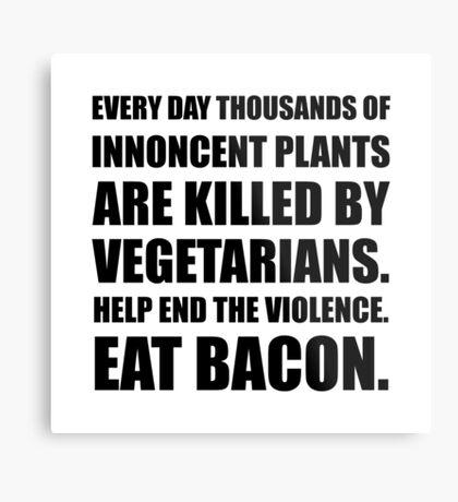 Vegetarians Eat Bacon Metal Print