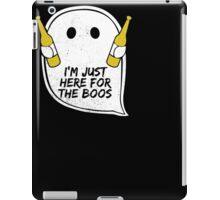 I'm Just Here for the Boos (Booze) Funny Halloween Tshirt iPad Case/Skin