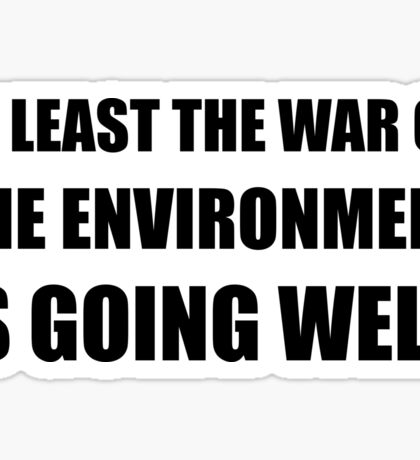 War On Environment Sticker