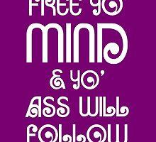 Free Yo' Mind... by merrypranxter