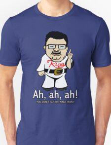 You Didn't Say the Magic Word T-Shirt