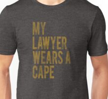 My Lawyer Unisex T-Shirt