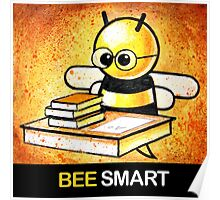 """""""BEE Smart"""" POOTERBELLY Poster"""