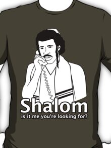 Shalom, Is It Me You're Looking For? T-Shirt