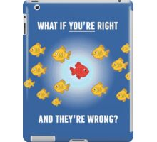 What if you're right? iPad Case/Skin