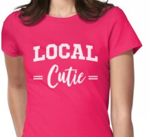 Local Cutie Womens Fitted T-Shirt