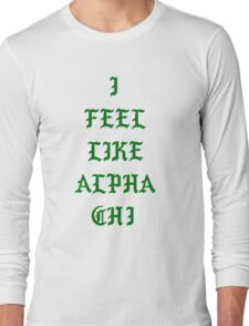 I Feel Like Alpha Chi Green Long Sleeve T-Shirt