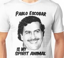Pablo Escobar is my spirit animal  Unisex T-Shirt