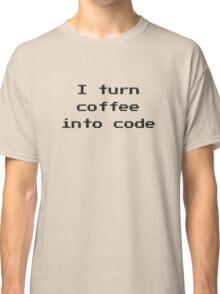 I Turn Coffee Into Code Classic T-Shirt
