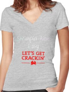 Shrimpin Aint Easy/Let's Get Crackin' Women's Fitted V-Neck T-Shirt