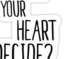 Now When Did You Last Let Your Heart Decide? Sticker