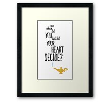 Now When Did You Last Let Your Heart Decide? Framed Print
